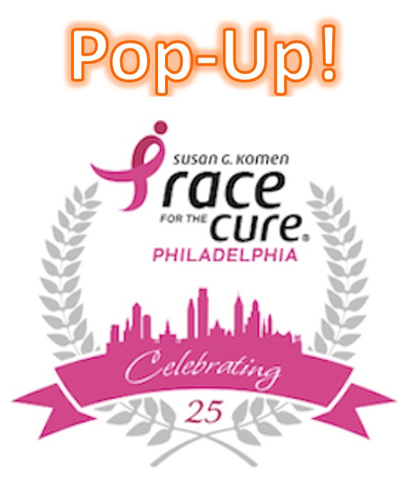 Pop Up!  TTN Making a Difference: 2015 Komen Philadelphia Race for the Cure