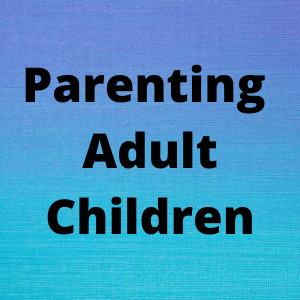 Parenting Adult Children in the Pandemic