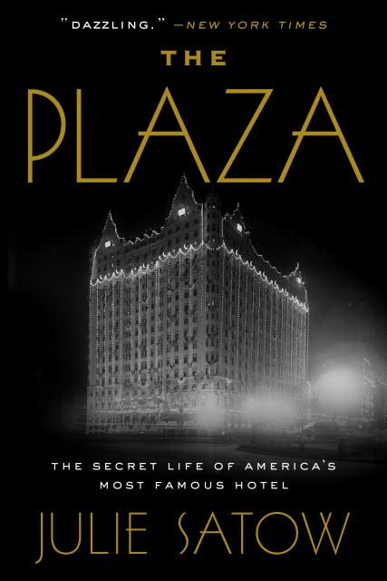 Author Webinar: JULIE SATOW, AUTHOR OF THE PLAZA: THE SECRET LIFE OF AMERICA'S MOST FAMOUS HOTEL