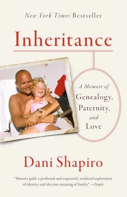 TTN READS: INHERITANCE, A Memoir of Genealogy, Paternity and Love by Dani Shapiro
