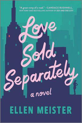 ELLEN MEISTER, author of LOVE SOLD SEPARATELY, in conversation with author SARALEE ROSENBERG